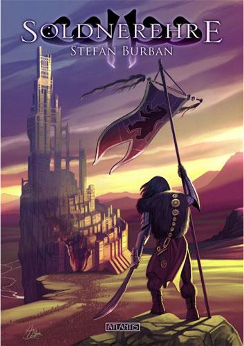 Neu bei Atlantis: SÖLDNEREHRE von Stefan Burban