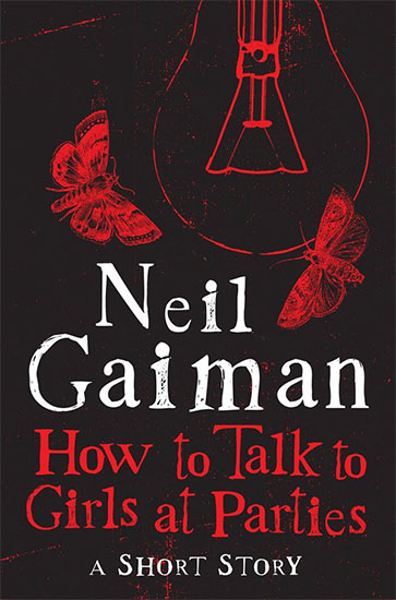 Heute kostenlos bei Amazon: Neil Gaimans HOW TO TALK TO GIRTLS AT PARTIES