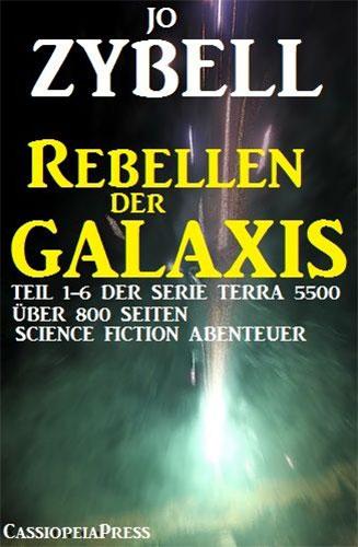 Jo Zybells REBELLEN DER GALAXIS kostenlos für den Kindle