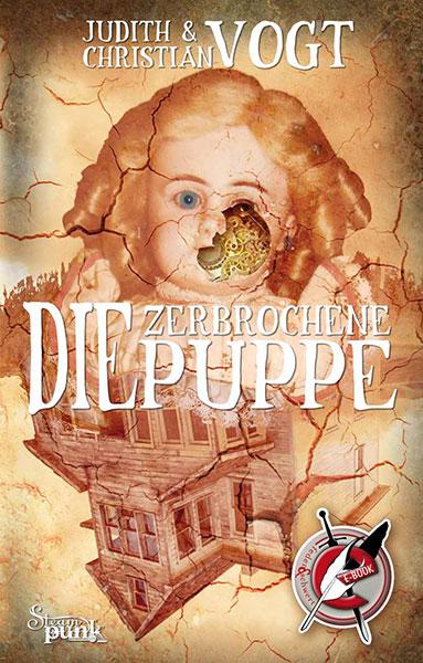 Steampunk im Eis: Judith und Christian Vogt – DIE ZERBROCHENE PUPPE