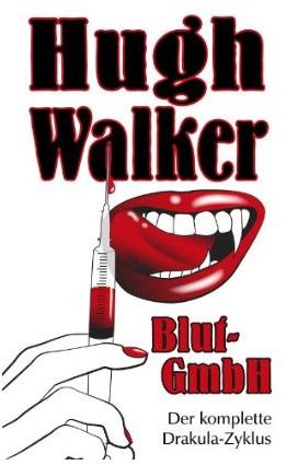 Erschienen: Hugh Walkers BLUT-GMBH