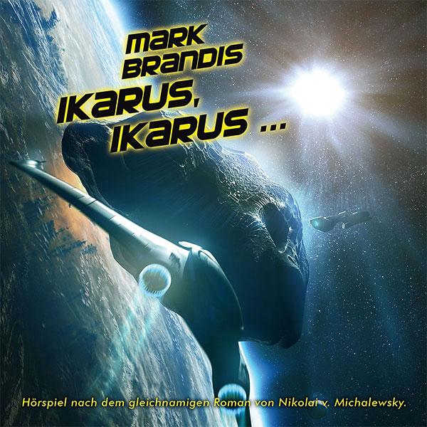 MARK BRANDIS Folge 26: IKARUS, IKARUS