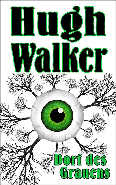 Erschienen: Hugh Walkers DORF DES GRAUENS