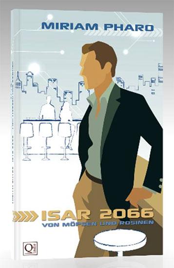 VON MÖPSEN UND ROSINEN – ISAR 2066 jetzt auch als Buch