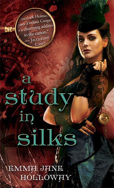 Gerade entdeckt: ASTUDY IN SILKS von Emma Jane Holloway