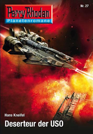 Übermorgen: PERRY RHODAN-Planetenroman 27 – DESERTEUR DER USO