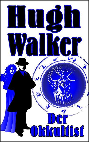 Erschienen: DER OKKULTIST von Hugh Walker