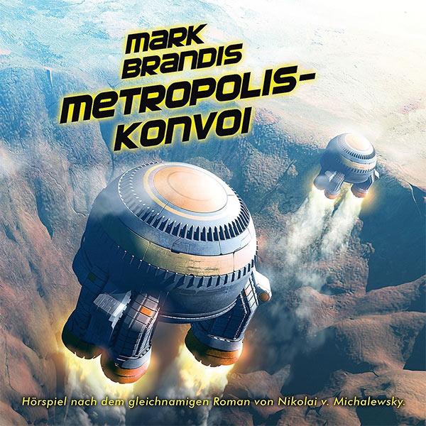 Im neuen Jahr bei Folgenreich: MARK BRANDIS – METROPOLIS-KONVOI