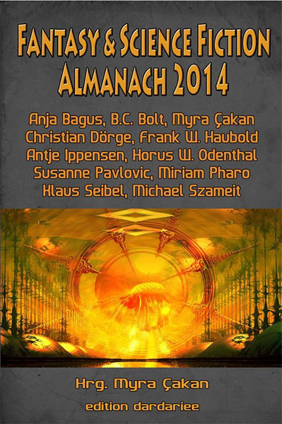 Erschienen: FANTASY &SCIENCE FICTION ALMANACH 2014