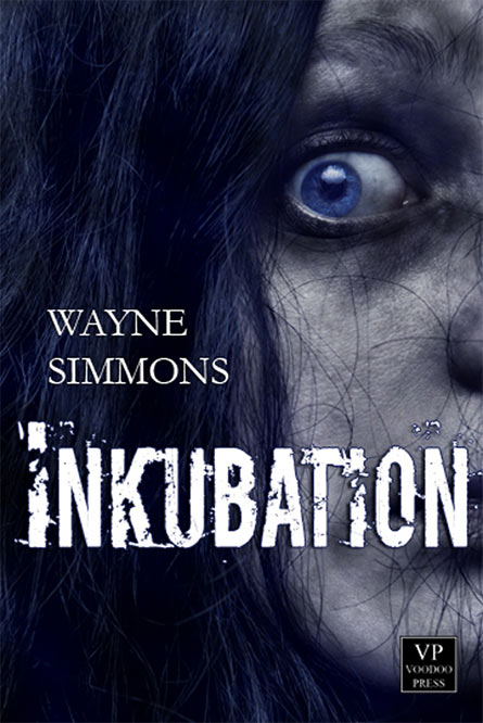 Neu bei Vodoo Press: INKUBATION von Wayne Simmons