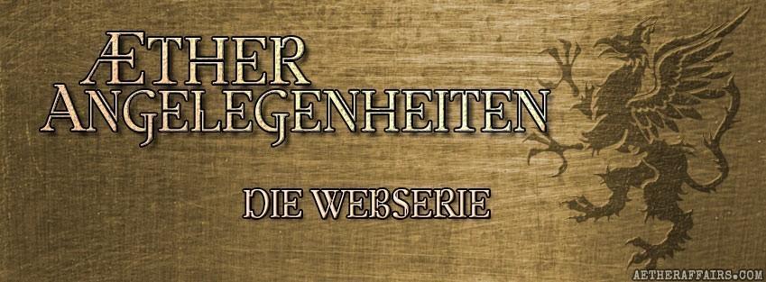 ÆTHERANGELEGENHEITEN – eine Steampunk-Webserie aus deutschen Landen