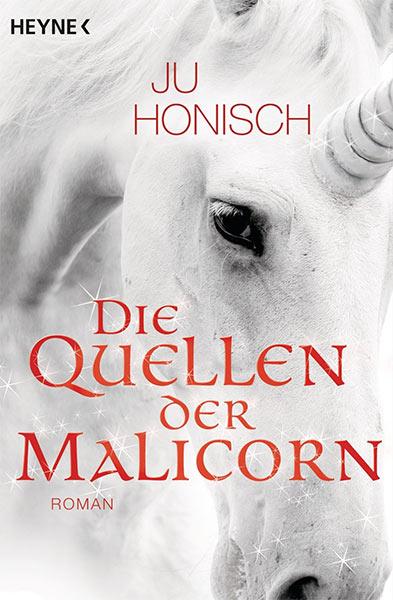 DIE QUELLEN DER MALICORN – Ju Honisch
