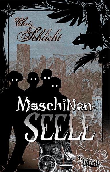 Neu bei Feder & Schwert: MASCHINENSEELE von Chris Schlicht