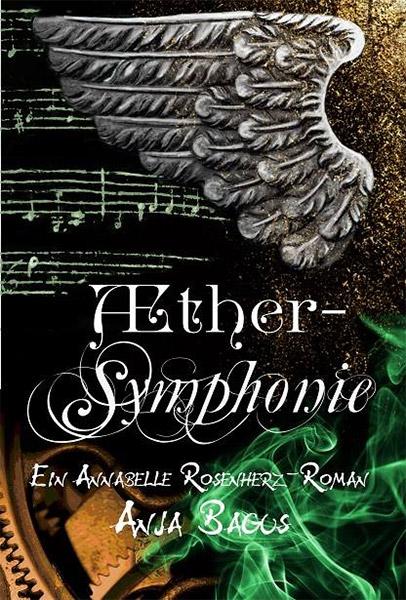 Erschienen: Band drei der Annabelle Rosenherz-Trilogie – ÆTHERSYMPHONIE
