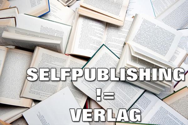 Selfpublishing != Verlag