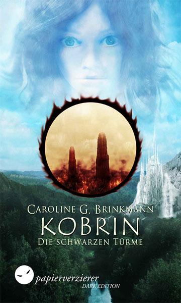 KOBRIN – DIE SCHWARZEN TÜRME von Caroline G. Brinkmann