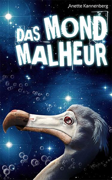 Erschienen: DAS MONDMALHEUR von Anette Kannenberg