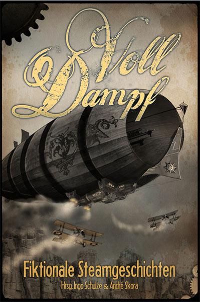 VOLL DAMPF – eine Steampunk-Anthologie