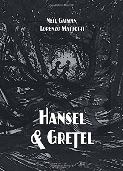 Neil Gaimans HANSEL AND GRETEL wird verfilmt