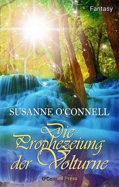 Erschienen: DIE PROPHEZEIHUNG DER VOLTURNE von Susanne O´Connell