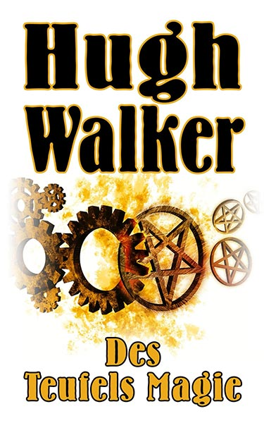 Erschienen: Hugh Walker – DES TEUFELS MAGIE