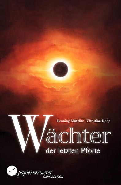 Neu im Papierverzierer-Verlag: WÄCHTER DER LETZTEN PFORTE