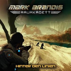 Mark Brandis Raumkadett - Hinter den Linien