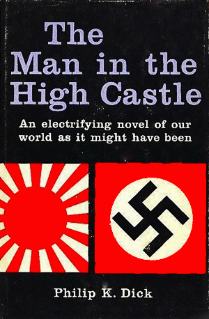 Philip K. Dick bei Amazon: THE MAN IN THE HIGH CASTLE als Serie