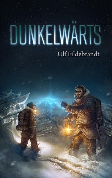 Erschienen: DUNKELWÄRTS von Ulf Fildebrandt