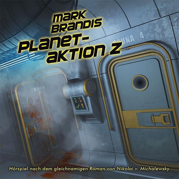 Ende Januar: MARK BRANDIS Folge 30: PLANETAKTION Z