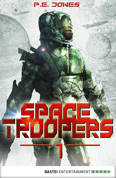 Kostenlos als eBook: P. E. Jones – SPACE TROOPERS