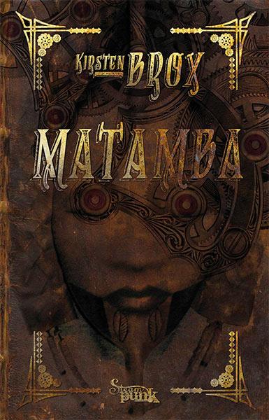Erschienen: MATAMBA – Steampunk von Kirsten Brox