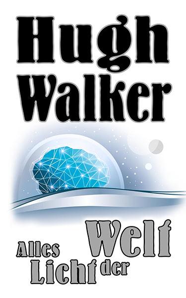 Erschienen: Hugh Walker – ALLES LICHT DER WELT
