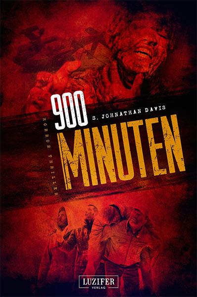Neu beim Luzifer Verlag: 900 MINUTEN von S. Jonathan Davis