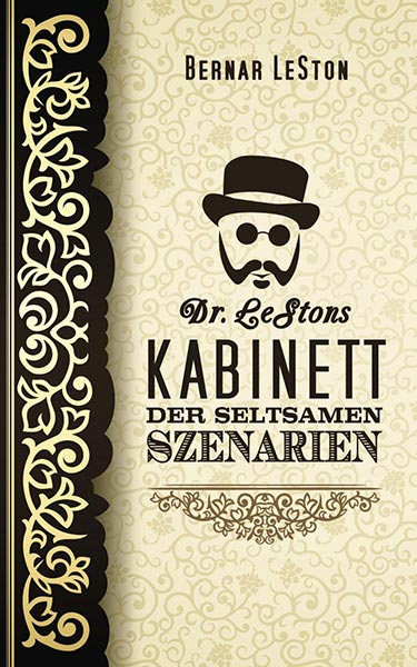 Erschienen: DR. LESTONS KABINETT DER SELTSAMEN SZENARIEN