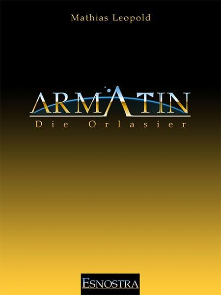 Erschienen: ARMATIN – DIE ORLASIER von Mathias Leopold