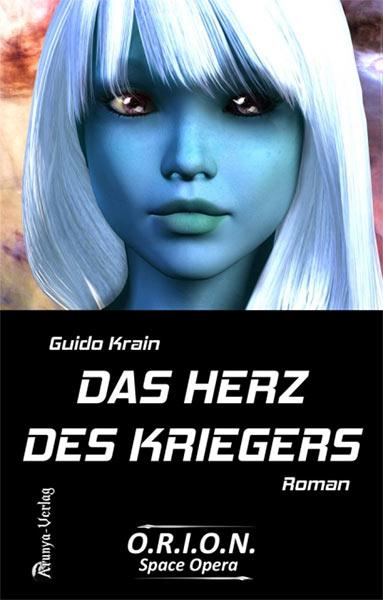 Erschienen: Guido Krains Space-Opera DAS HERZ DES KRIEGERS