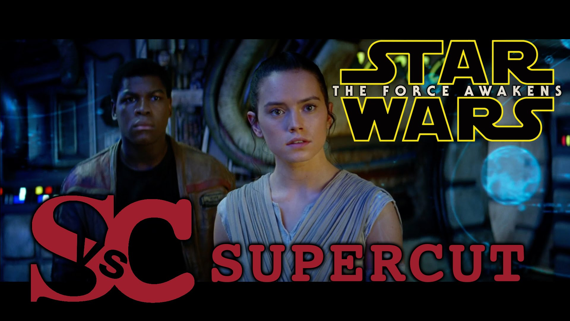 STAR WARS – THE FORCE AWAKENS Trailer Supercut