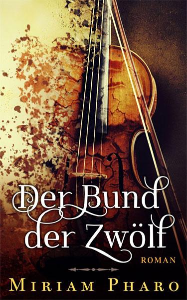 Als eBook erschienen: DER BUND DER ZWÖLF von Miriam Pharo