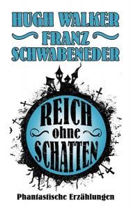Hugh Walker - Reich ohne Schatten