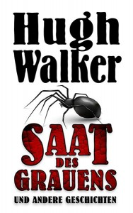 Hugh Walker- Saat des Grauens
