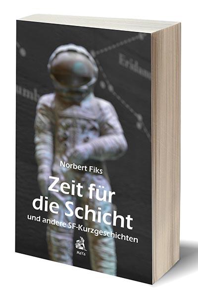 Erschienen: ZEIT FÜR DIE SCHICHT von Norbert Fiks