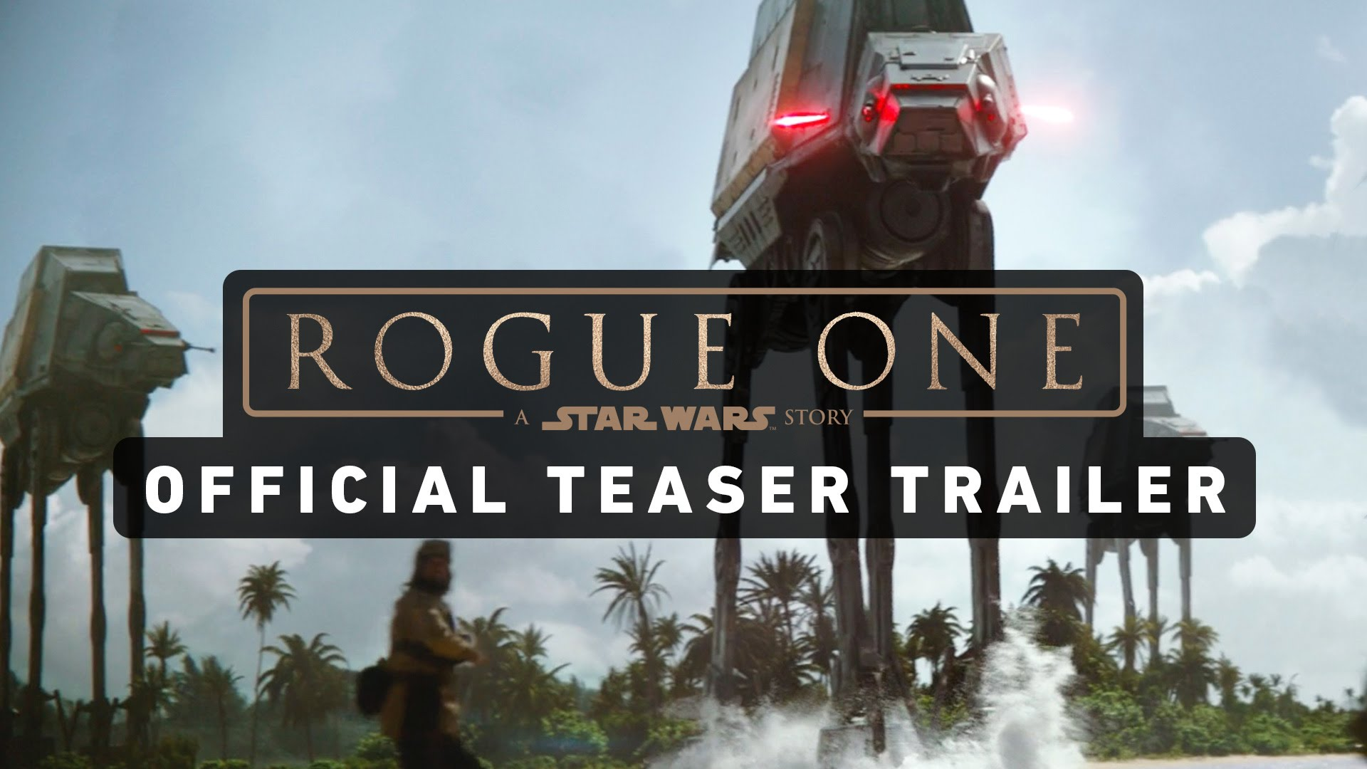 ROGUE ONE: A STAR WARS STORY Teaser
