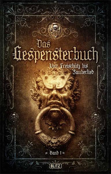 Wieder aufgelegt: Der Schauerliteratur-Klassiker DAS GESPENSTERBUCH