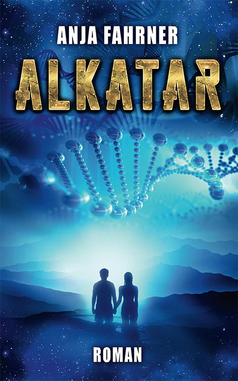 Neuerscheinung: Der SF-Roman ALKATAR von Anja Fahrner