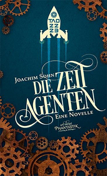In Kürze: DIE ZEITAGENTEN von Joachim Sohn
