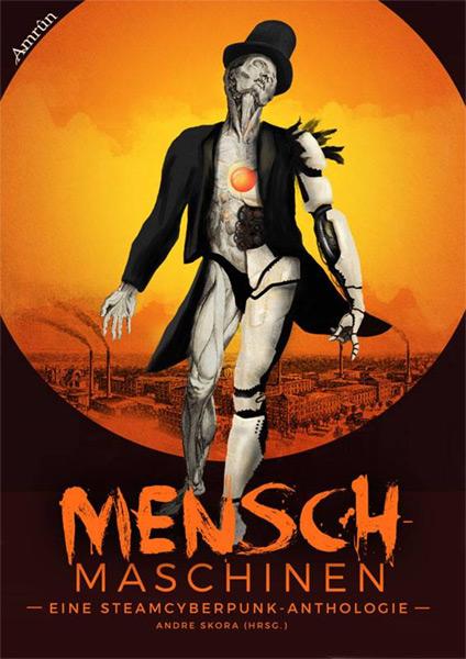 Neu: MENSCHMASCHINEN: Eine Steamcyberpunk-Anthologie