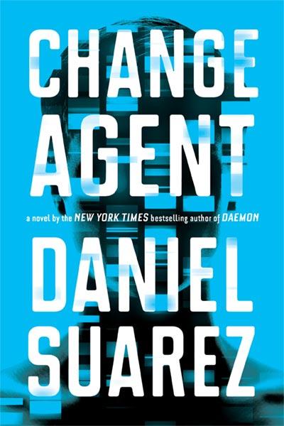 Netflix kauft Rechte an neuem Daniel Suarez-Roman CHANGE AGENT