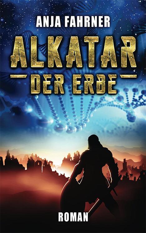 Erschienen: ALKATAR – DER ERBE von Anja Fahrner