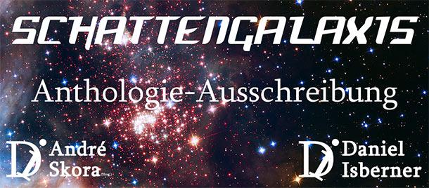 Ausschreibung: Anthologie im SCHATTENGALAXIS-Universum